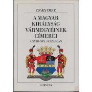 A MAGYAR KIRÁLYSÁG VÁRMEGYÉINEK CÍMEREI A XVIII-XIX. SZÁZADBAN