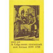 A GALGA-MENTE TÖRTÉNETÉNEK ÍROTT FORRÁSAI 1699-1728