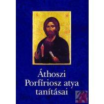 ÁTHOSZI PORFÍRIOSZ ATYA TANÍTÁSAI