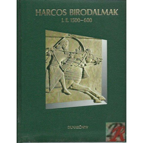 HARCOS BIRODALMAK I. E. 1500-600