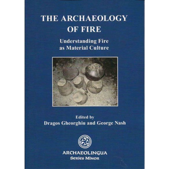 THE ARCHAEOLOGY OF FIRE