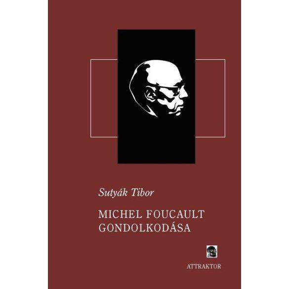 MICHEL FOUCAULT GONDOLKODÁSA