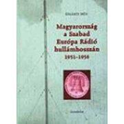 MAGYARORSZÁG A SZABAD EURÓPA RÁDIÓ HULLÁMHOSSZÁN, 1951-1956