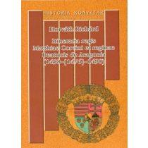 ITINERARIA REGIS MATTHIAE CORVINI ET REGINAE BEATRICIS DE ARAGONIA (1458-[1476]-1490)