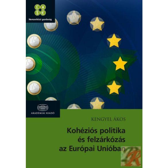 KOHÉZIÓS POLITIKA ÉS FELZÁRKÓZÁS AZ EURÓPAI UNIÓBAN