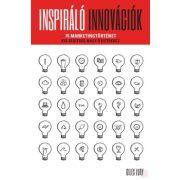 INSPIRÁLÓ INNOVÁCIÓK - 75 MARKETINGTÖRTÉNET