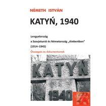 """KATYÑ, 1940. LENGYELORSZÁG A SZOVJETUNIÓ ÉS NÉMETORSZÁG """"ÉLETTERÉBEN"""" (1914–1945)"""