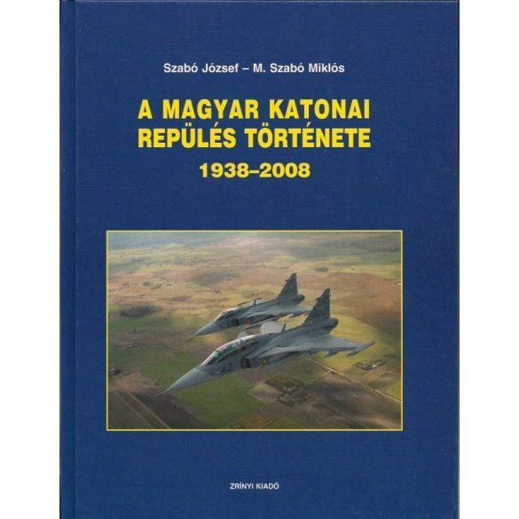 A MAGYAR KATONAI REPÜLÉS TÖRTÉNETE (1938 – 2008)