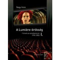 A LUMIÉRE-ÖRÖKSÉG I-II. FILMEK AZ EZREDFORDULÓN (1990-2006)