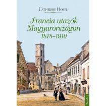 FRANCIA UTAZÓK MAGYARORSZÁGON 1818-1910