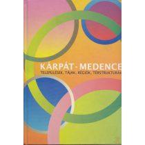 KÁRPÁT-MEDENCE - Települések, tájak, régiók, térstruktúrák