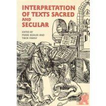 INTERPRETATION OF TEXTS SACRED AND SECULAR