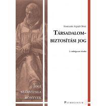 TÁRSADALOMBIZTOSÍTÁSI JOG – Jogi szakvizsga felkészítő kötet - Elfogyott