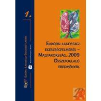 EURÓPAI LAKOSSÁGI EGÉSZSÉGFELMÉRÉS – MAGYARORSZÁG, 2009 ÖSSZEFOGLALÓ EREDMÉNYEK