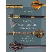 MACES, WAR-HAMMERS AND TOPORS FROM HUNGARIAN COLLECTIONS