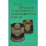 TÁBORNOKOK ÉS TÖRZSTISZTEK A SZABADSÁGHARCBAN 1848-49
