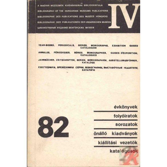 A MAGYAR MÚZEUMOK KIADVÁNYAINAK BIBLIOGRÁFIÁJA 1982.