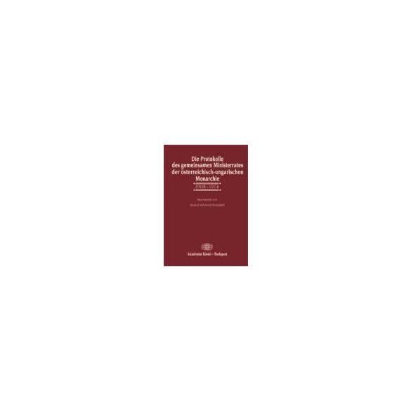 DIE PROTOKOLLE DES GEMEINSAMEN MINISTERRATES DER ÖSTERREICHISCH-UNGARISCHEN MONARCHIE, 1908-1914