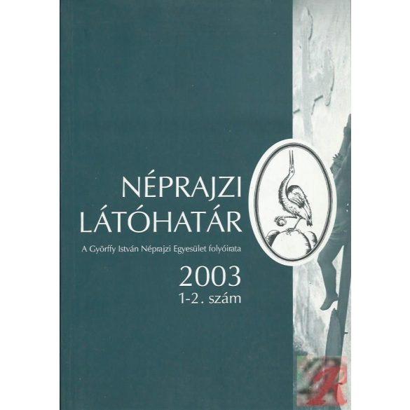 NÉPRAJZI LÁTÓHATÁR 2003. 1-2. sz.