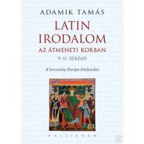 LATIN IRODALOM AZ ÁTMENETI KORBAN (9-11. század)