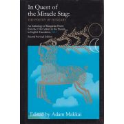 IN QUEST OF THE MIRACLE STAG: THE POETRY OF HUNGARY Vol. I.
