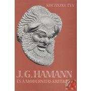 J. G. HAMANN ÉS A MODERNITÁS KRITIKÁJA
