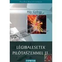 LÉGIBALESETEK PILÓTASZEMMEL II.