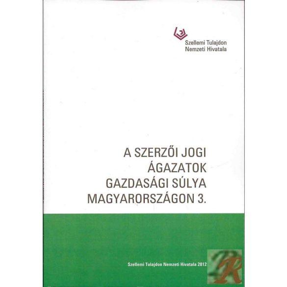 A SZERZŐI JOGI ÁGAZATOK GAZDASÁGI SÚLYA MAGYARORSZÁGON 3.