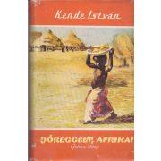 JÓREGGELT, AFRIKA!