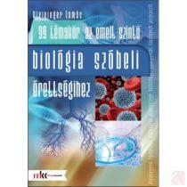 99 TÉMAKÖR AZ EMELT SZINTŰ SZÓBELI ÉRETTSÉGIHEZ BIOLÓGIÁBÓL
