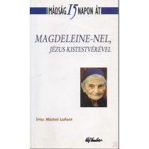 IMÁDSÁG 15 NAPON ÁT MAGDELEINE-NEL, JÉZUS KISTESTVÉRÉVEL