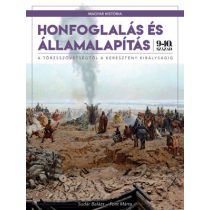 MAGYAR HISTÓRIA SOROZAT 1. KÖTET - HONFOGLALÁS ÉS ÁLLAMALAPÍTÁS
