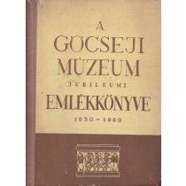A GÖCSEJI MÚZEUM JUBILEUMI EMLÉKKÖNYVE 1950-1960