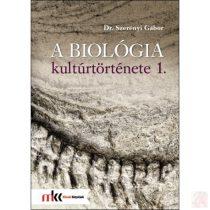 A BIOLÓGIA KULTÚRTÖRTÉNETE 1. kötet