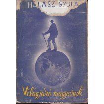 VILÁGJÁRÓ MAGYAROK I-II.