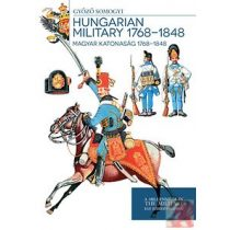 HUNGARIAN MILITARY 1768-1848 - MAGYAR KATONASÁG 1768-1848
