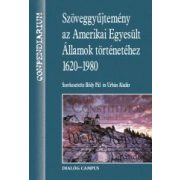 SZÖVEGGYŰJTEMÉNY AZ AMERIKAI EGYESÜLT ÁLLAMOK TÖRTÉNETÉHEZ 1620-1980
