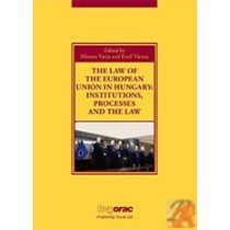 THE LAW OF THE EUROPEAN UNION IN HUNGARY