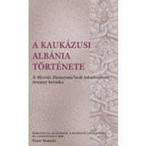 A KAUKÁZUSI ALBÁNIA TÖRTÉNETE