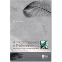 A TISZA FÜZESEITŐL A BRAHMAPUTRÁIG