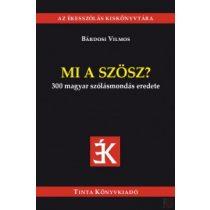 MI A SZÖSZ? - 300 magyar szólásmondás eredete