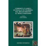 L'EREDITA CLASSICA IN ITALIA E IN UNGHERIA DAL RINASCIMENTO AL NEOCLASSICISMO