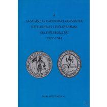 A ZALAVÁRI ÉS KAPORNAKI KONVENTEK HITELESHELYI LEVÉLTÁRAINAK OKLEVÉLREGESZTÁI 1527-1541