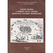 A SOMOGYI XIV-XV. SZÁZADI MEZŐVÁROSI FEJLŐDÉS TÖRTÉNETÉRŐL