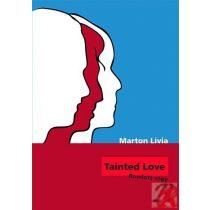 TAINTED LOVE – ROMLOTT VÁGY