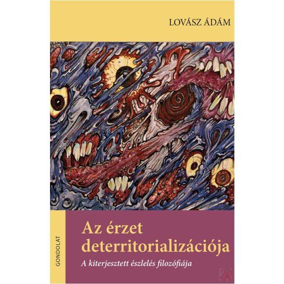 AZ ÉRZET DETERRITORIALIZÁCIÓJA. A KITERJESZTETT ÉSZLELÉS FILOZÓFIÁJA