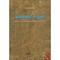 KŐHALOMBÓL (FŐ)VÁROS - BUDA VÁROS HÉTKÖZNAPJAI A 18. SZÁZAD ELEJÉN