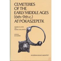 CEMETERIES OF THE EARLY MIDDLE AGES (6TH-9TH C.) AT PÓKASZEPETIK