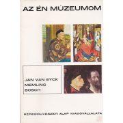 JAN VAN EYCK - MEMLING - BOSCH