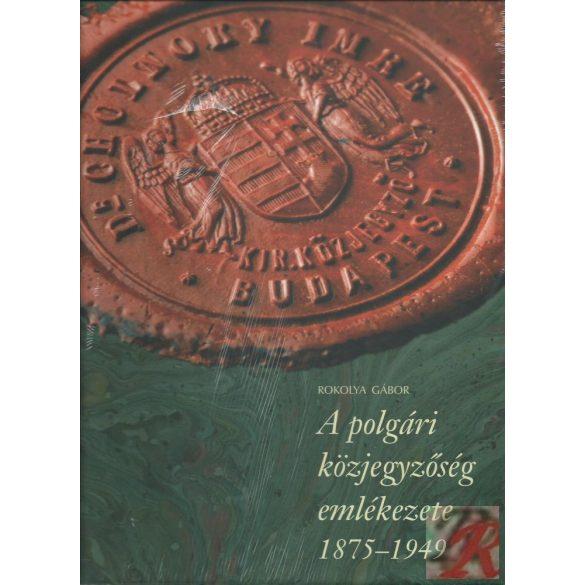 A POLGÁRI KÖZJEGYZŐSÉG EMLÉKEZETE 1875-1949